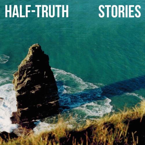 Half-truth - 100 Stories Tall