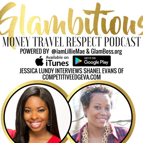 Ep. 29 Jessica Lundy interviews Shanel Evans of Competitiveedgeva.com