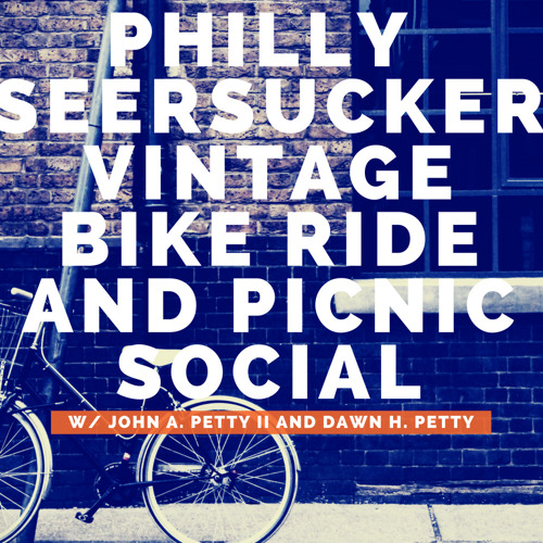 Philly Seersucker Vintage Ride & Picnic w/John and Dawn Petty