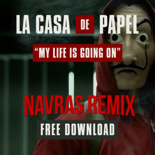 La Casa de Papel - My Life is Going On (Navras remix)