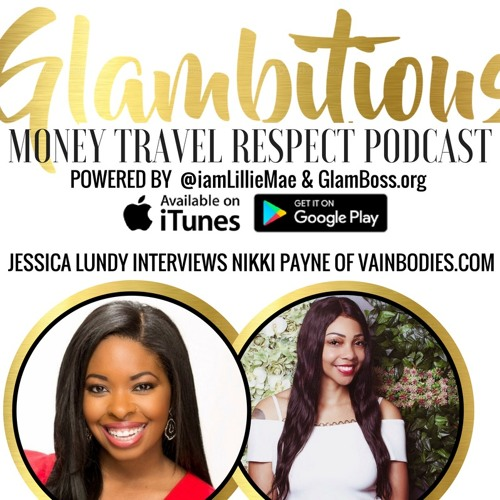 Ep. 30. Jessica Lundy interviews Nikki Payne of VainBodies.com.