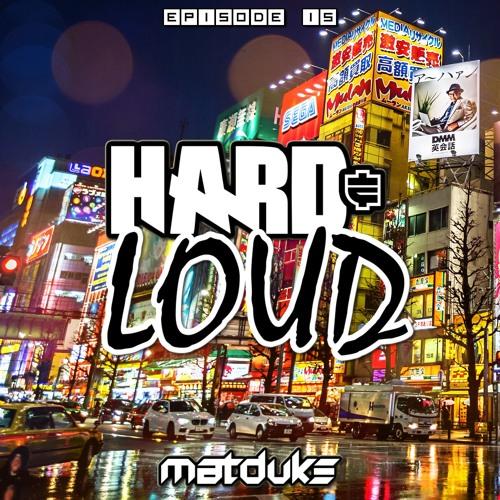 Matduke - Hard & Loud Podcast Episode 15 (Euphoric Hardstyle/Rawstyle) [Free download]