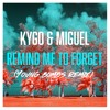 Kygo & Miguel - Remind Me To Forget (Young Bombs Remix)