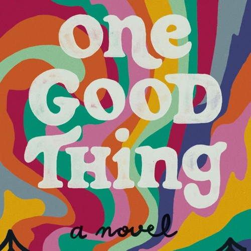 """Rebecca Hendry on her novel 'One Good Thing"""""""