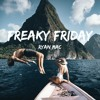 Freaky Friday (Lil Dicky x Chris Brown x Axwell & Ingrosso)