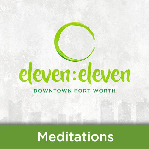 eleven:eleven meditations