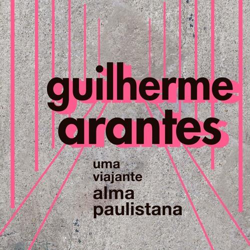 Guilherme Arantes - Uma Viajante Alma Paulistana