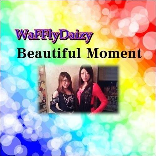 WaFFlyDaizy  /  Beautiful Moment