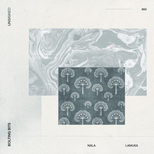 UNSIGNED 002: Nala - Lamuka