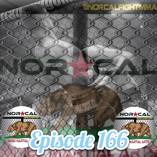 Episode 166: @norcalfightmma Podcast Featuring Kyle Ferguson