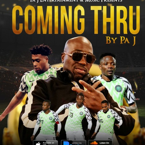 Pa J - Coming Thru (Super Eagles Anthem)
