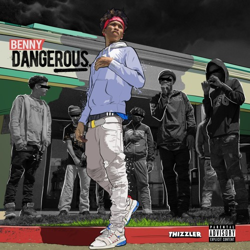 Benny - Dangerous (Album) || presented by Thizzler