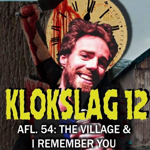 54. The Village (2004) & I Remember You (2018) (W/ Thomas Van Brabant)