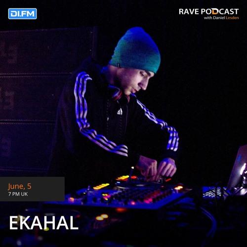 Rave Podcast 097: guest mix by Ekahal (Greece) by Daniel