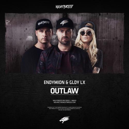 Endymion & GLDY LX - Outlaw