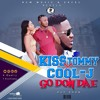 Kiss Tommy x Cool J - Go Don Dae ( Audio )