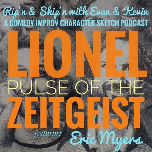 Ep 107 - Erik Myers in Lionel: Pulse of the Zeitgeist