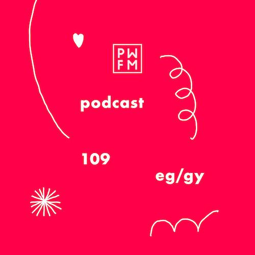 Podcast PWFM110 : eg/gy 🌶