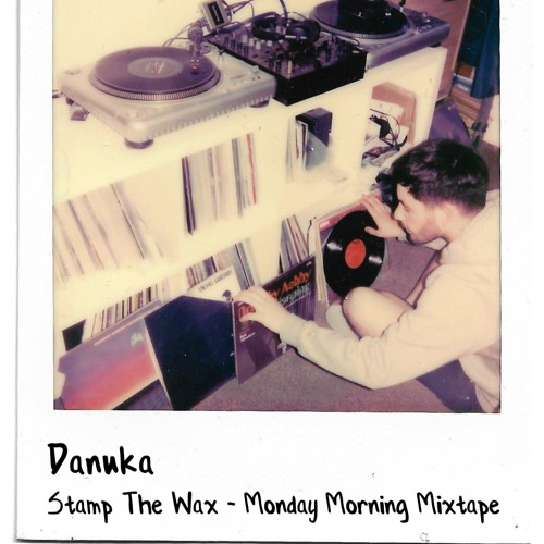Stamp The Wax Monday Morning Mixtape - Danuka (So Flute | Ghost Notes)