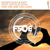 Roger Shah & RAM feat. Natalie Gioia - For The One You Love [FSOE]