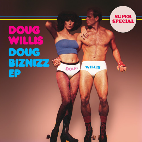 Doug Willis - Doug Biznizz EP