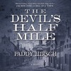 The Devil's Half Mile By Paddy Hirsch Audiobook Excerpt