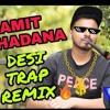 AMIT BHADANA DESI TRAP REMIX 🔥.mp3
