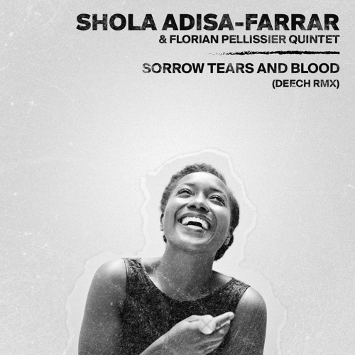Shola Adisa - Farrar - Sorrow Tears And Blood (Deech Remix