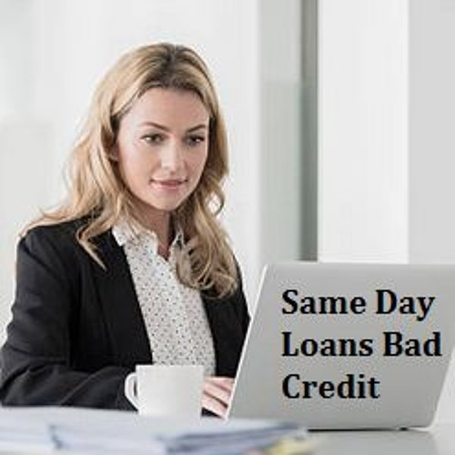 Same Day Loans Bad Credit- A Wonderful Source of Loans for ...