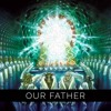 Our Father - Who Art in Heaven