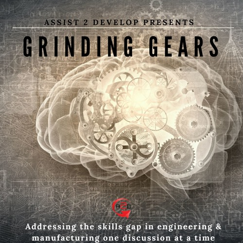The Grinding Gears Podcast Episode 1 Part 1: The Skills Gap in Engineering and Manufacturing