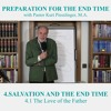 4.1 The Love of the Father - SALVATION AND THE END TIME | Pastor Kurt Piesslinger, M.A.