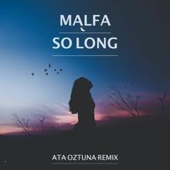 Malfa - So Long (Ata Oztuna Remix)