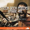 STEEM Geek Podcast Episode #84 - Top 5 Best Action Movies!