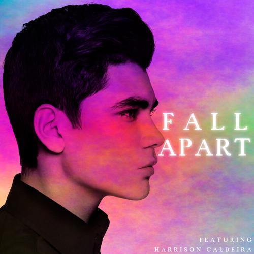 Fall Apart ft. Harrison Caldeira