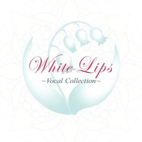 WHITE-LIPS VOCAL COLLECTION 試聴版