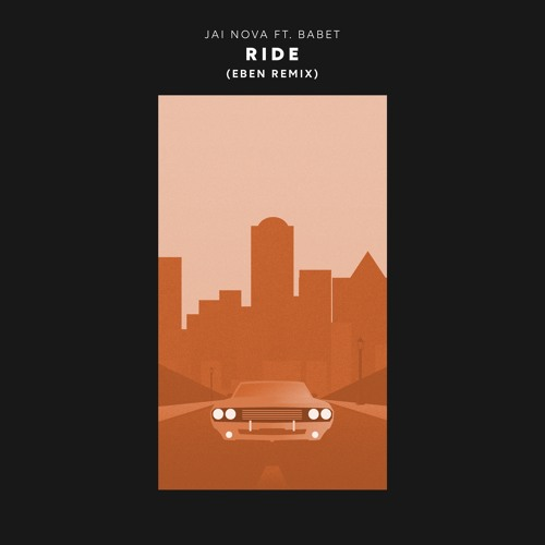 Jai Nova - Ride (EBEN Remix)