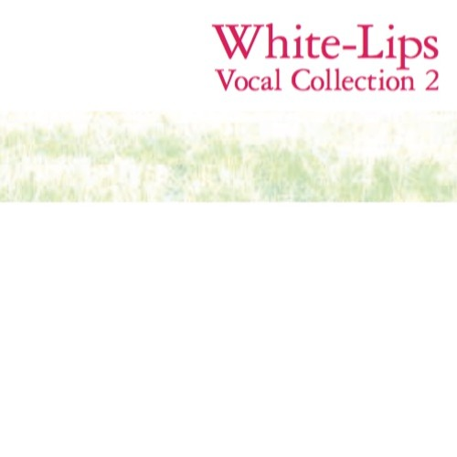 WHITE-LIPS VOCAL COLLECTION 2 試聴版