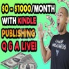 HOW TO MAKE MONEY WITH KINDLE SELF PUBLISHING IN 2018 - LIVE Q & A