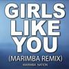 Girls Like You (Marimba Remix)