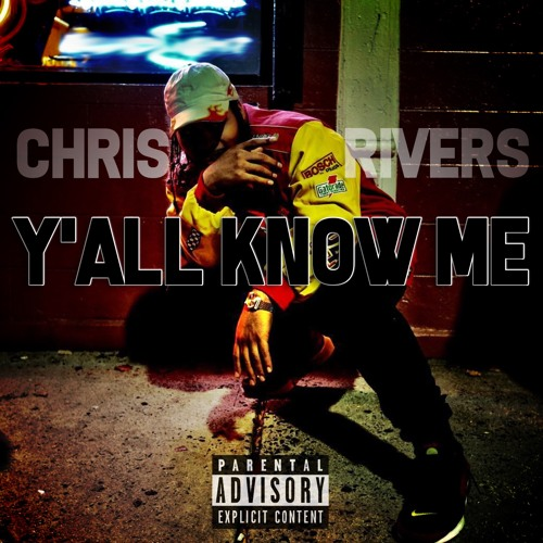 Y'all Know Me - Chris Rivers