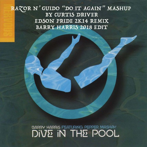"""Dive In The Pool"" (2018 Mash Barry Harris Edit)"