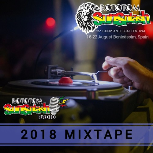 2018 Mixtapes - Rototom Sunsplash Radio