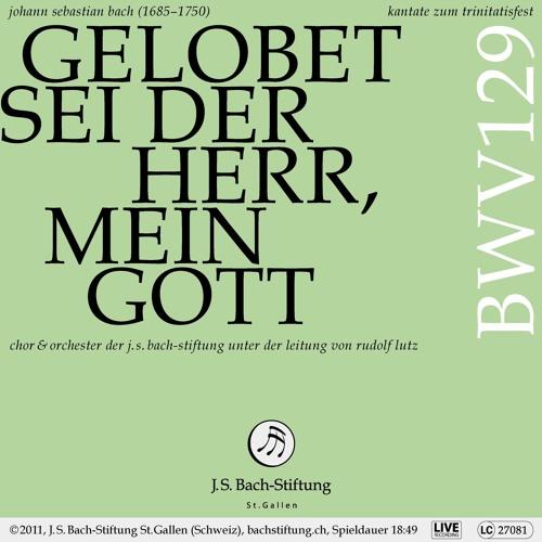 BWV 129 - Gelobet sei der Herr, mein Gott
