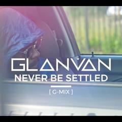 Myers x Baseman - Never Be Settled [G-Mix] (Ft. GLANVAN)