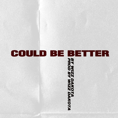 COULD BE BETTER ----+