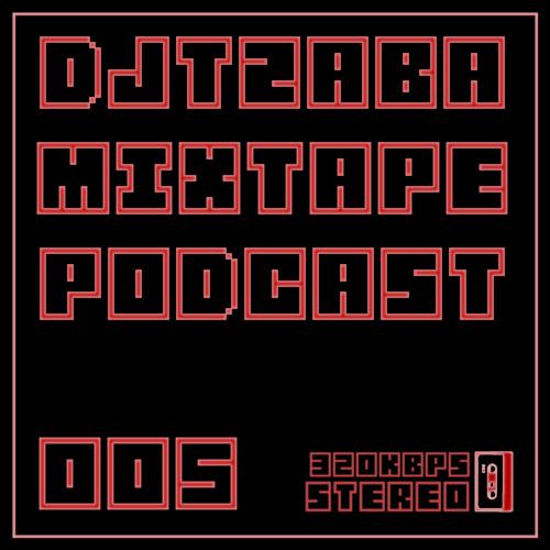 djtzaba mixtape podcast 005