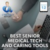 [Podcast EP #12] Best Senior Medical Tech And Caring Tools