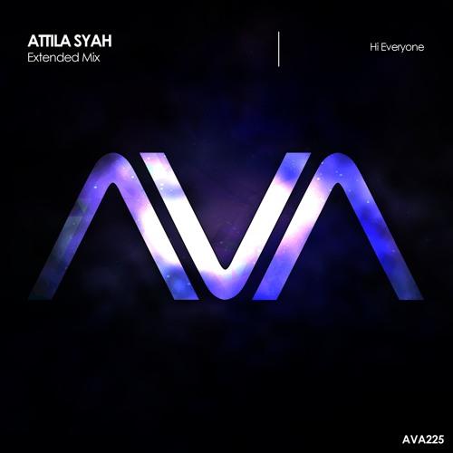 AVA225 - Attila Syah - Hi Everyone *Out Now!*