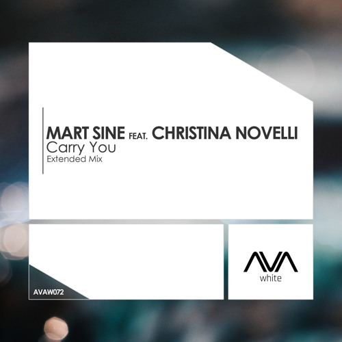 AVAW072 - Mart Sine ft Christina Novelli - Carry You *Out Now!*